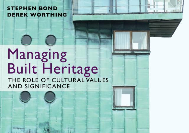 Managing Built Heritage by Stephen Bond and Derek Worthing